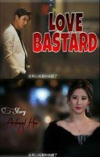 LOVE BASTARD by 7_ArchEr