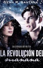 Las crónicas del rey frío: La revolución del mañana #1 by the-clockwork-wings
