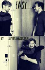 Easy ~Septiplier~ by SepticSubstancexX