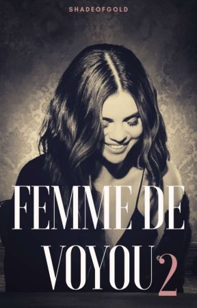 Femme De Voyou - Tome 2. by Shadeofgold__