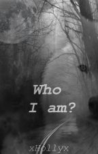 Who I am? [ZAWIESZONE] by xHollywherex