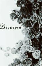 Descend  by Shards_of_Bloom