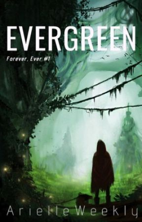 Evergreen (Forever, Ever #1) by MichaelWeekly