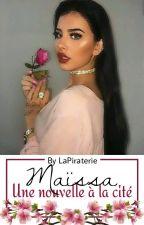 Maïssa | Une nouvelle a la cité [ RÉÉCRITURE] by LaPiraterie