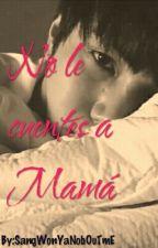 No Le Cuentes A Mamá [HANJOO][TOPPDOGG] by el_loko_kidoh_92