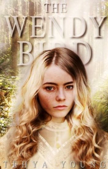The Wendy Bird || PETER PAN OUAT (Book 1)  Watty's 2017