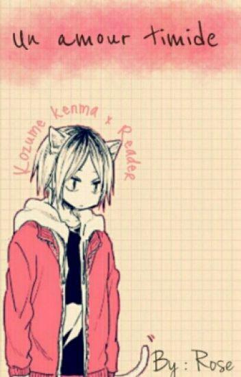 Un amour timide {Kozume Kenma x Reader/Lecteur}