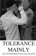 Tolerance mainly||CHARDRE| [WOLNO PISANE] by badboyz08130