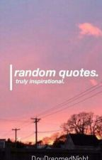 Random Quotes by DayDreamedNight_