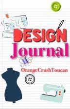 Design Journal ♡  by OrangeCrushToucan