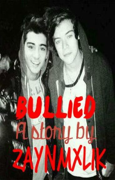 Bullied (A Zarry fanfiction)