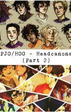 PJO/HOO - Headcanons (Part 2) by ShadowhunterDani