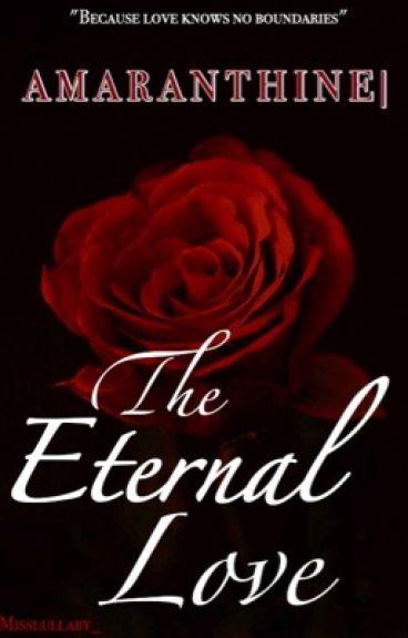 AMARANTHINE| The Eternal Love (BWWM)