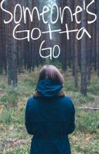 Someone's Gotta Go.  by Paolaroaavelar