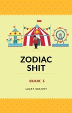 Zodiac Shit [book 3] by lucky-destiny