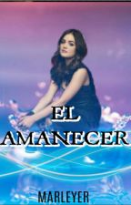 EL AMANECER  by Marleyer