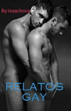 Relatos Gay (Sexuales) by isaacboca