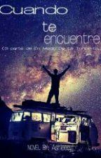 Cuando Te Encuentre... (3parte De En Medio De La Tormenta)  by ashleeeeyj