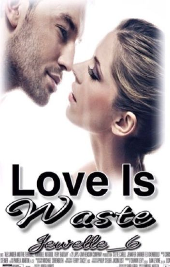 LOVE is Waste(I Am Sorry....)