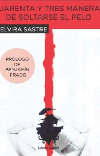 Cuarenta y tres maneras de soltarse el pelo - Elvira Sastre