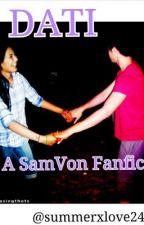 Dati- SamVon Fanfic (one shot) by aprilrainegolavides