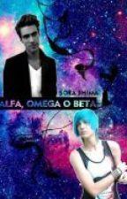 Alfa, Omega o Beta (Yaoi) by SoraShima