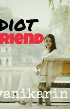 My Idiot Boyfriend by SyaniKarin