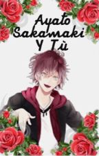 Ayato sakamaki y tu by everavalon123456