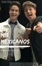 Mis Mexicanos (Michael Ronda, Juanpa Zurita y Tu ) by MimilolHyung26