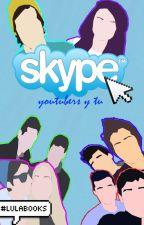 Skype {Youtubers y Tu} #2 by LulaPankekaz4