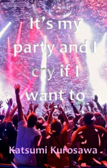 It's My Party and I Cry if I Want to [TOPRi]