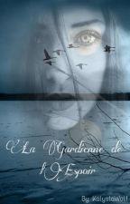La Gardienne de l'Espoir by KalystaWolf