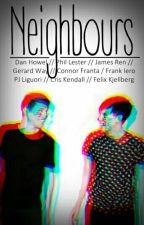 Neighbours - Phan by RileyPhan10