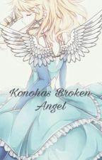 Konoha's broken angel (a Naruto fanfic) by IflowerchildI
