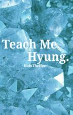 Teach Me, Hyung. [YOONMIN] (CUMMING SOON) by HobiTheHoe