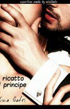 Il ricatto del principe - Olivia Gates by arielbeks
