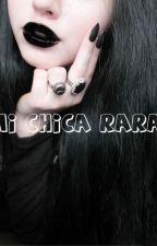 Mi Chica Rara by Luz686