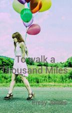 To Walk aThousand Miles by presyoreva123