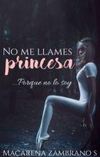 No me llames princesa by allyouneedishope