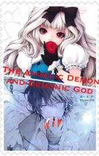 The Angelic Demon and Demonic God {DISCONTINUED} by SayuriEri