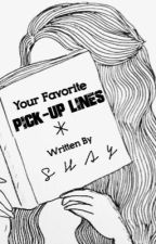 Your Favorite Pick-Up Lines by eternalcrowns