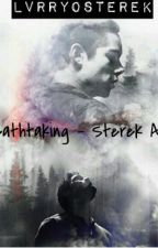 Breathtaking (Sterek AU) by lvrryosterek