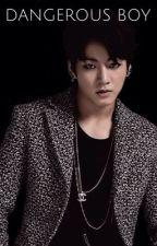 Dangerous Boy {BTS: Jungkook} by msalty