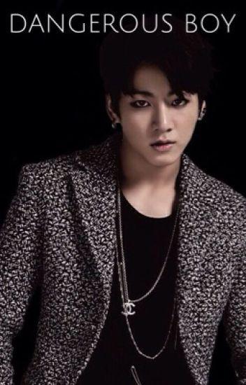 Dangerous Boy {BTS: Jungkook} - msalty - Wattpad