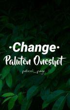 Change-Paluten Oneshot  by pdizzl_page