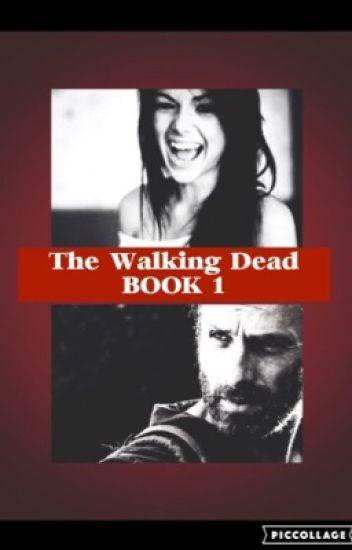 The Walking Dead (BOOK 1) [Rick Grimes]