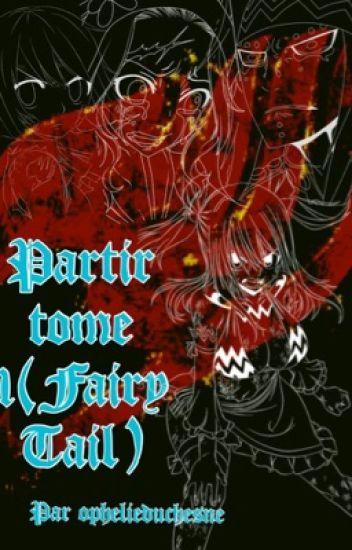 Partir tome 1(Fairy Tail)[EN PAUSE]