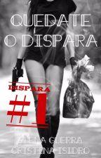 Quédate o dispara #Dispara1  by Mayrson