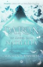 Daron: Un ángel para Nathalia | EN EDICIÓN by AlisClarkKent
