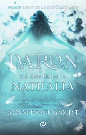 Daron, un ángel para Nathalia © | 1er libro  (COMPLETO) by AlisJoanmest